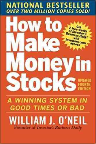 How to Make Money in Stocks: A Winning System in Good Times Or Bad Book by William O'Neil ebook