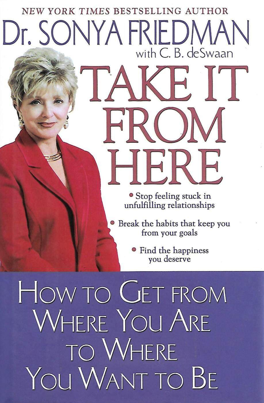Take It From Here: How to Get from Where You Are to Where You Want to Be