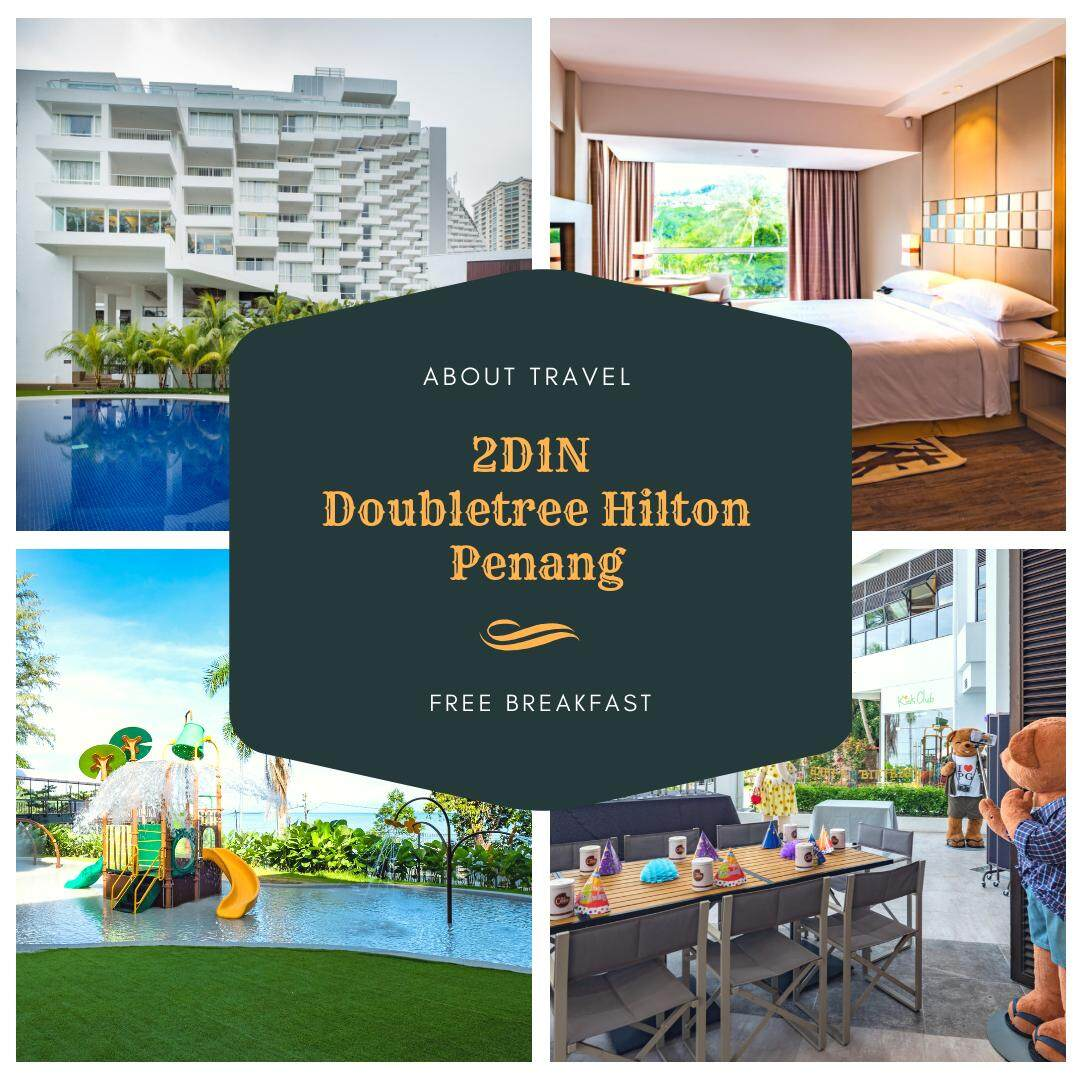 [Hotel Stay/Package] 2D1N Doubletree Hilton Hotel FREE Breakfast (Penang) Booking Period : Until 31 Jan 2019
