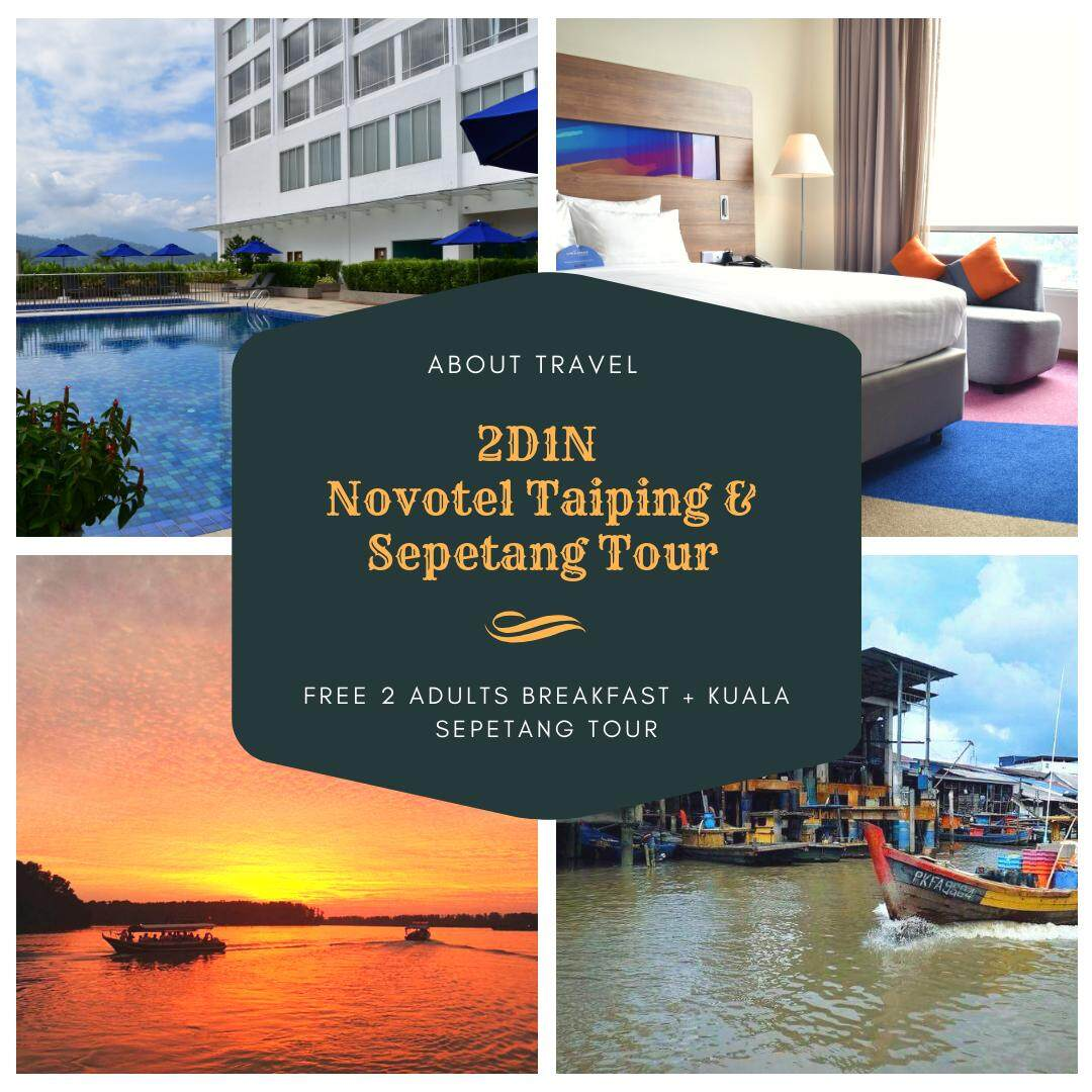 [Hotel Stay/Package] 2D1N Novotel Hotel FREE Breakfast + Kuala Sepetang Tour (Taiping)