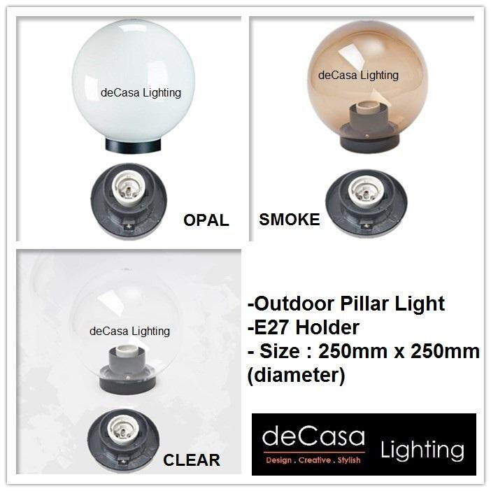 2pcs 25cm outdoor Globe Light / Gate Light For Pole (Opal) DECASA Outdoor pillar Light Outdoor Opal / Smoke / Clear Globe Lampu Hiasan - (NSB-GLOBE-250 (2pcs))